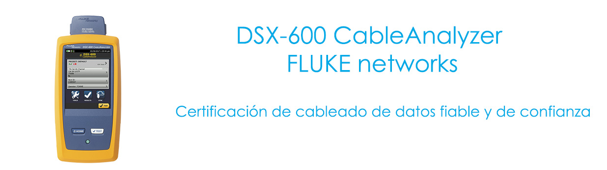 DSX-600 CableAnalyzer - FLUKE networks